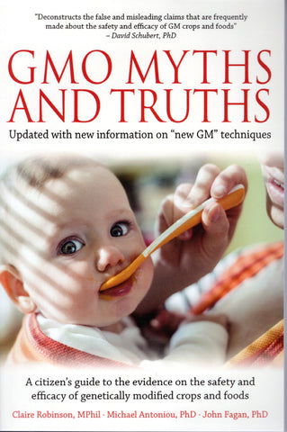 GMO Myths and Truths: A Citizen's Guide to the Evidence on the Safety and Efficacy of Genetically Modified Crops and Foods, 4th Edition
