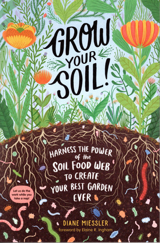 Grow Your Soil by Diane Miessler