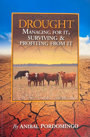 Front cover of Drought: Managing For It, Surviving & Profiting From It