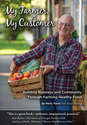 My Farmer My Customer by Marty Travis