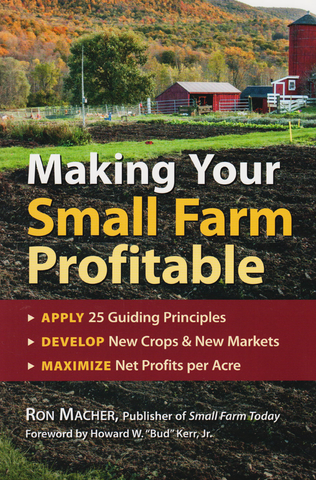 Front cover of the book Making Your Small Farm Profitable by Ron Macher