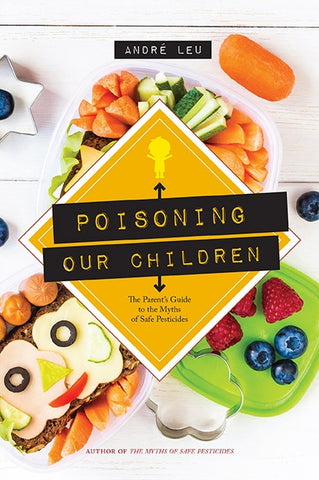 Front cover of the book Poisoning Our Children by Andre Leu