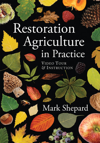 Restoration Agriculture in Practice DVD