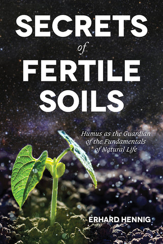Front cover of the book Secrets of Fertile Soils by Erhad Hennig