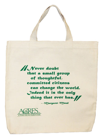 Acres U.S.A. Tote bag with a Change the World Quote in green text