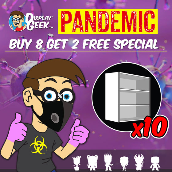 **BACK IN STOCK MAY 13TH** PANDEMIC SPECIAL - Buy 8 Displays get 2 FREE (LIMITED TIME ONLY!) - Display Geek