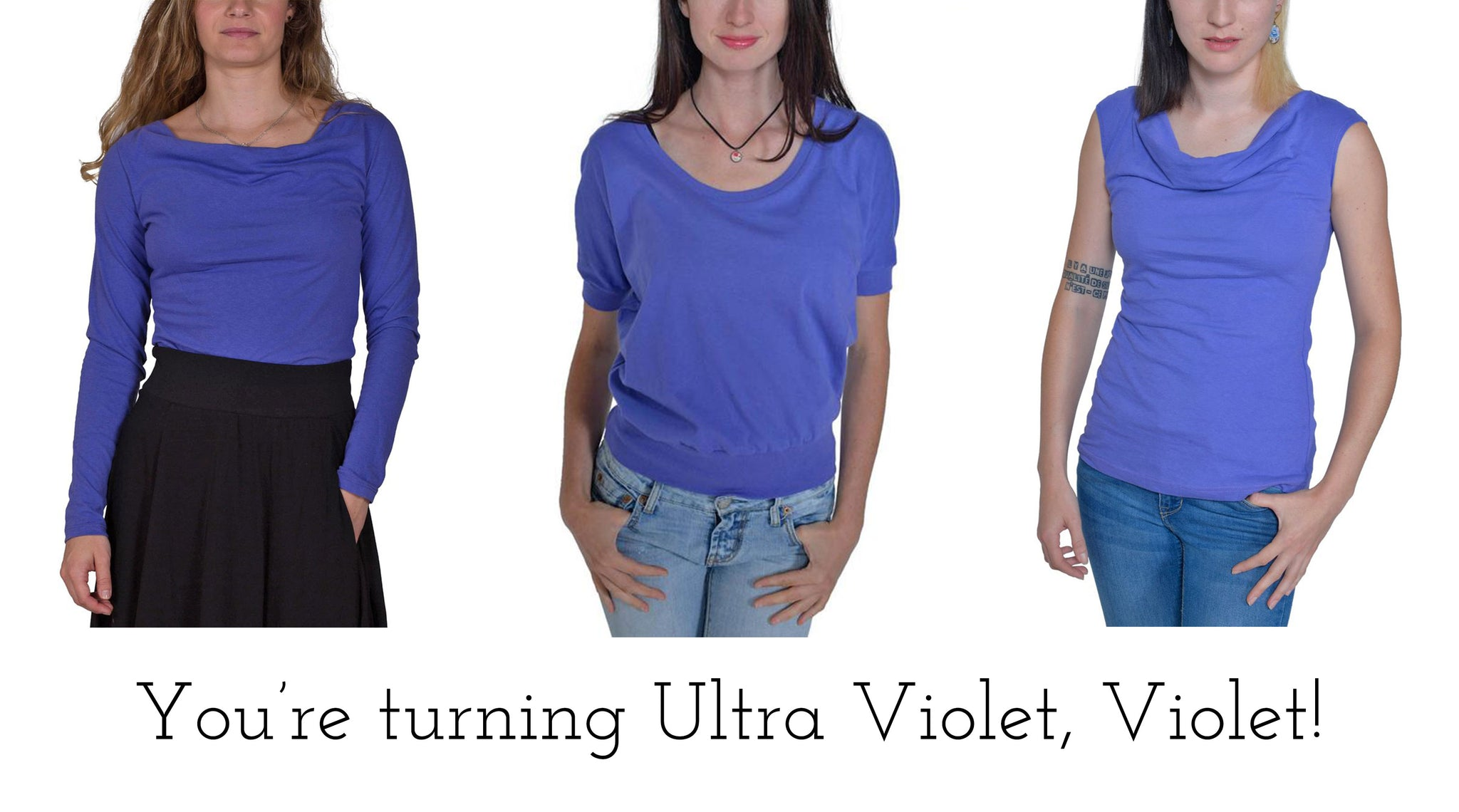 You're Turning Ultra Violet, Violet!