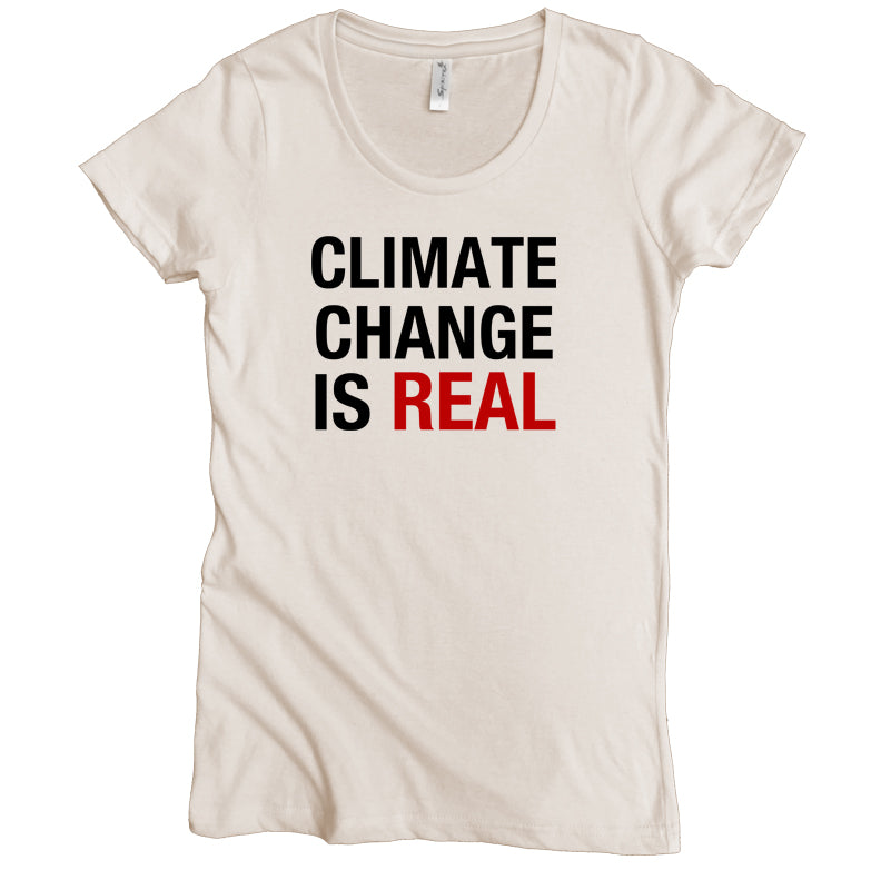 Climate Change is Real Graphic Tee | Organic Cotton | Short Sleeve Women's Favorite Crewneck Tee | Natural | USA Made