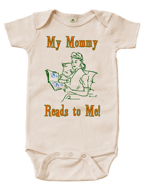 My Mommy Reads To Me Graphic Snappie | Organic Cotton | Short Sleeve Baby Bodysuit | Natural | USA Made