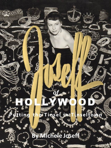 Joseff of Hollywood: Putting the Tinsel in Tinseltown  By Michele Joseff