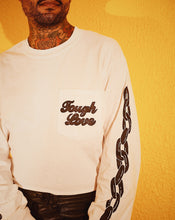 Tough Love Long Sleeve T Shirt
