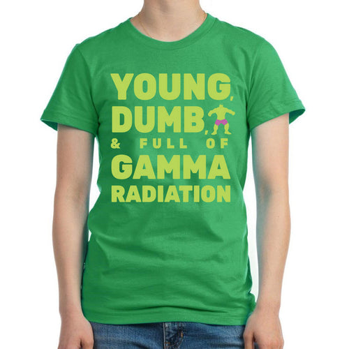 Young Dumb and Full of Gamma Radiation Shirt