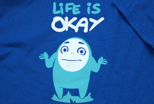 Life Is Okay Shirt