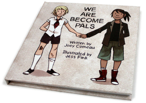 We Are Become Pals Book