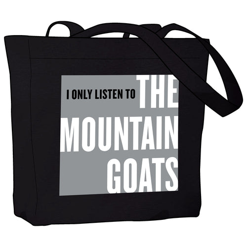 I Only Listen to the Mountain Goats Tote Bag