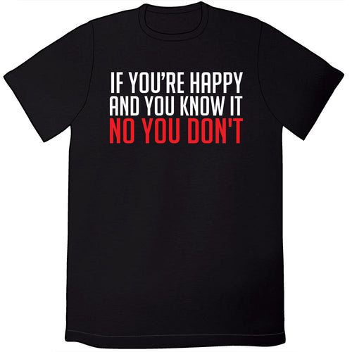 If You're Happy and You Know It Shirts and Tanks