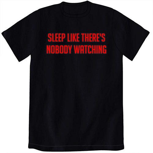 9e41abec2 Sleep Like There's Nobody Watching Shirt