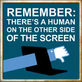 Remember There's a Human... Print