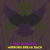 MIRRORS BREAK BACK (2017)