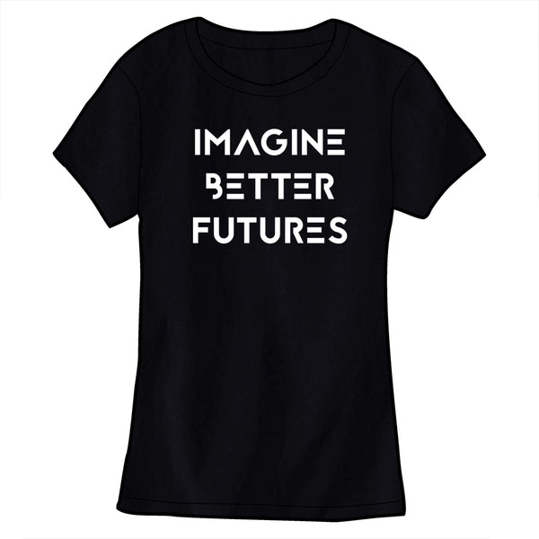 Imagine Better Futures Shirt