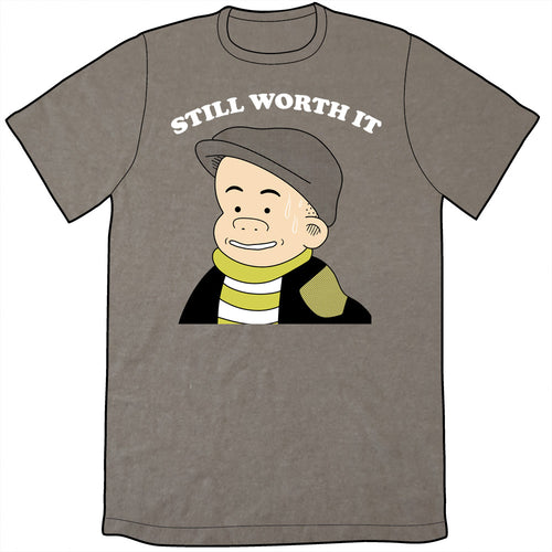 Sluggo Still Worth It Shirt *LAST CHANCE*