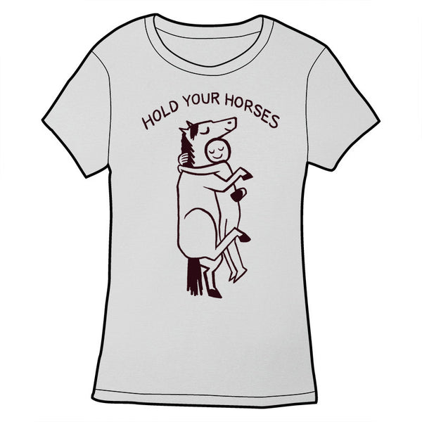 Hold Your Horses Shirt