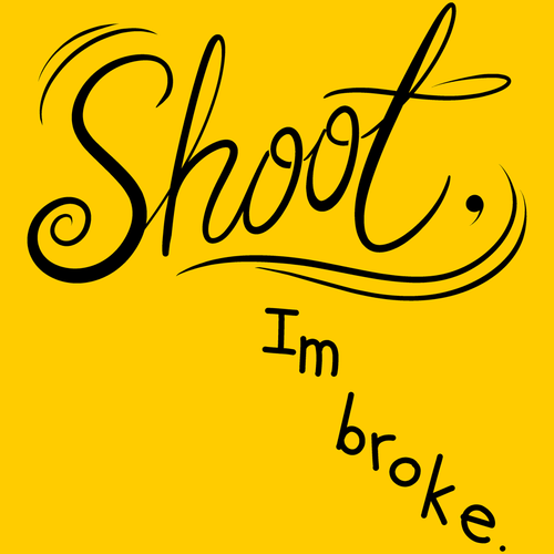 Shoot I'm Broke Shirt