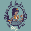 All Books Are Girl Books SHIRT