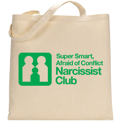 Super Smart, Afraid of Conflict Narcissist Club Tote