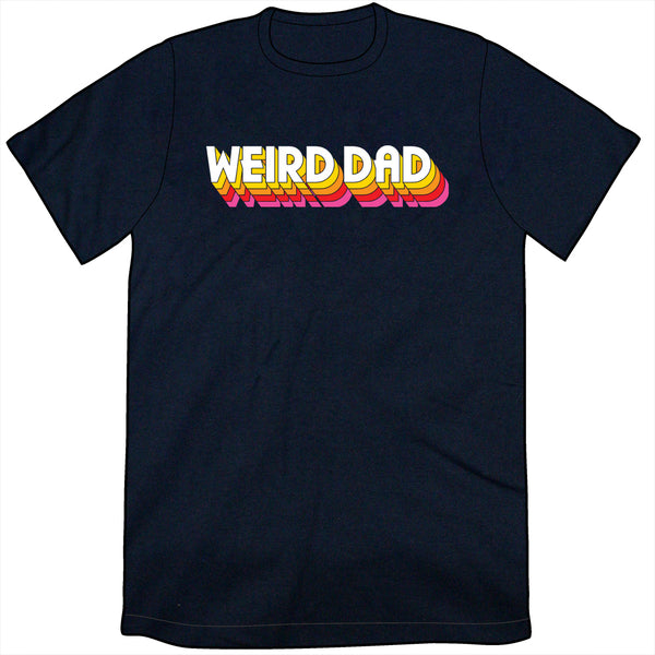 Weird Dad Shirt