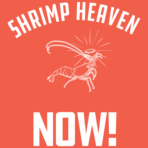 Shrimp Heaven Now! Shirt