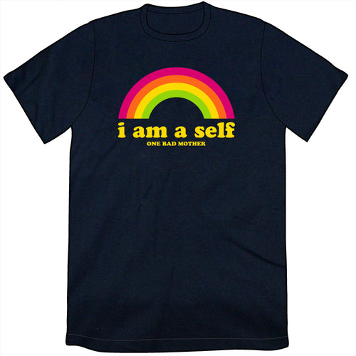 One Bad Mother I Am a Self Shirt