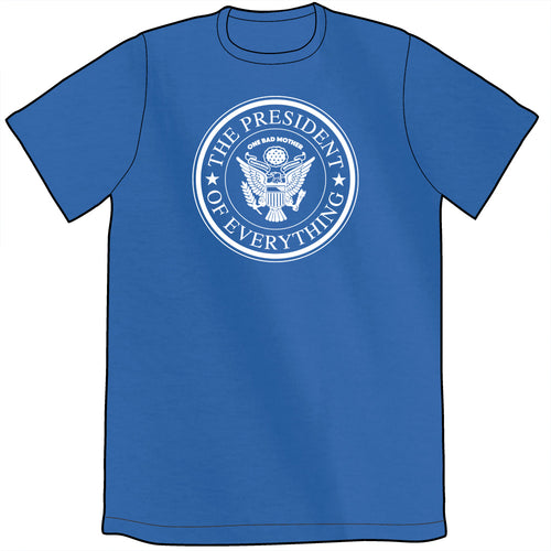 The President of Everything Shirt