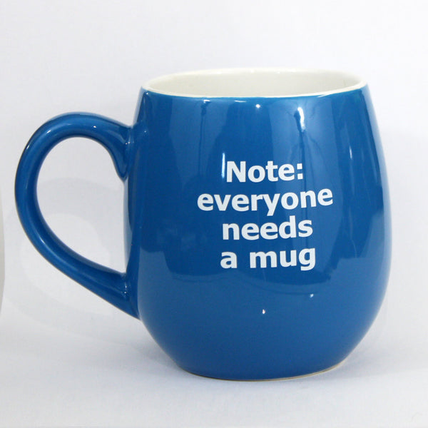 Note: Everyone Needs a Mug Mug