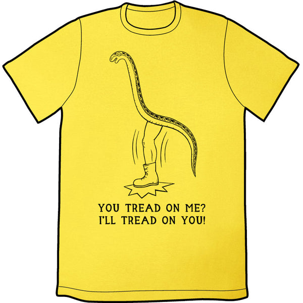 You Tread On Me? Shirt