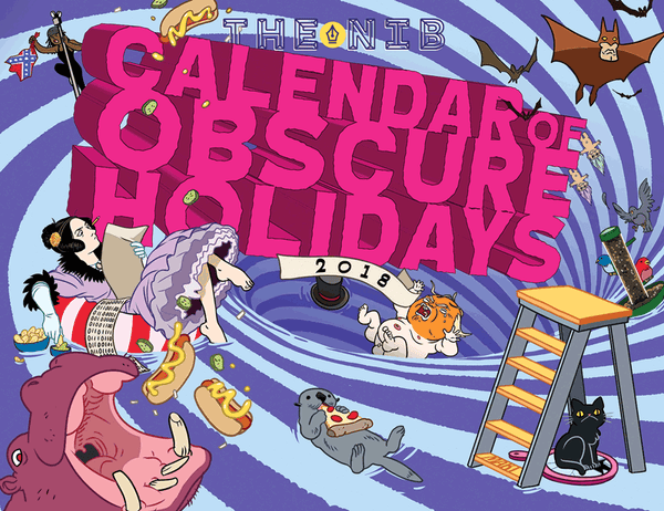 The Nib's Calendar of Obscure Holidays 2018