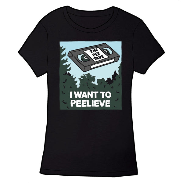 I Want to Peelieve Shirt *LAST CHANCE*