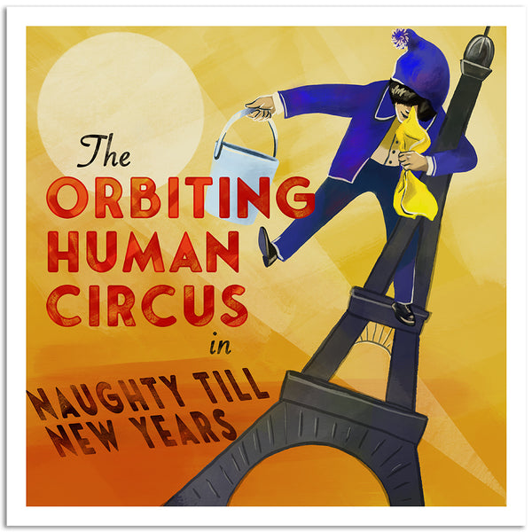 The Orbiting Human Circus Naughty Till New Years Print