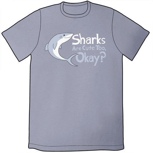 Sharks Are Cute Too Shirt