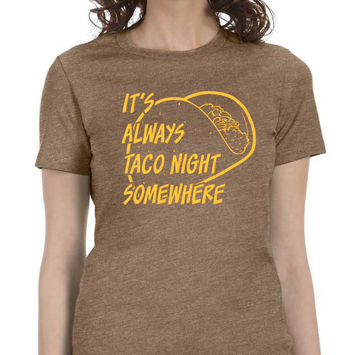 It's Always Taco Night Somewhere Shirt