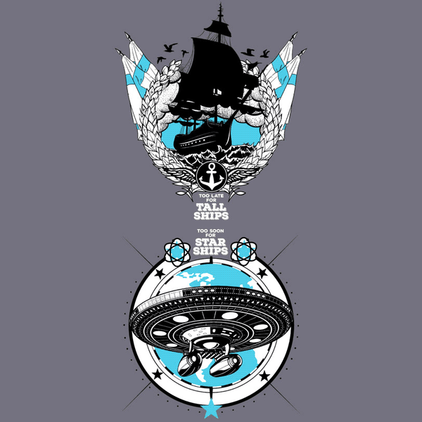 Too Soon For Tall Ships Shirt *LAST CHANCE*