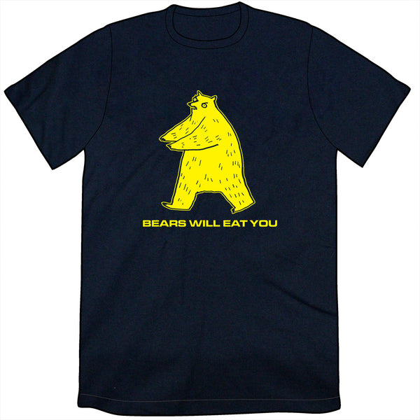 Bears Will Eat You Shirt
