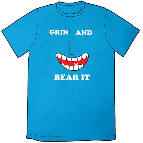 Grin and Bear It Shirt **LAST CHANCE**