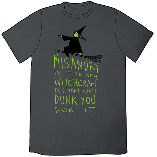 Misandry Is the new Witchcraft Shirt