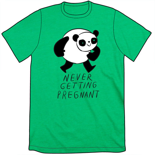 Never Getting Pregnant Shirt