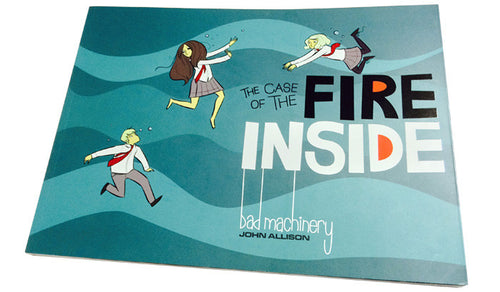 Bad Machinery Vol 5: The Case of the Fire Inside