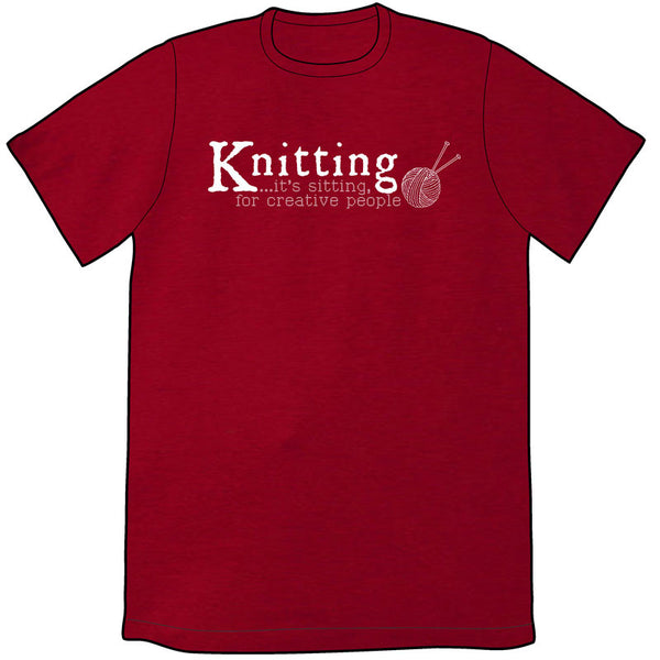 Knitting is Sitting Shirt