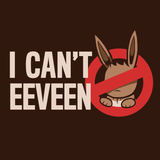 I Can't Eeveen Shirt *LAST CHANCE*