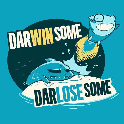 DarWIN Some DarLOSE Some Shirt