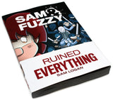 Sam and Fuzzy Ruined Everything (S&F Volume 4)